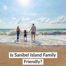 Is Sanibel Island Family Friendly