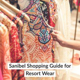 Sanibel Shopping Guide for Resort Wear