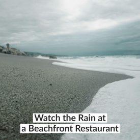 Watch the Rain at a Beachfront Restaurant